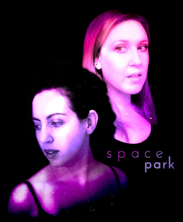 Space Park; Lisa Miller-Blajchman and Kat Burke